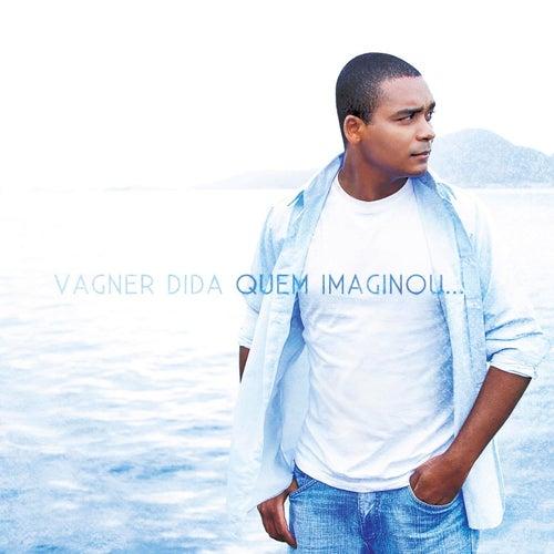 Quem Imaginou by Vagner Dida
