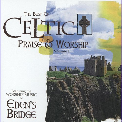 The Best Of Celtic Praise & Worship Vol. 1 de Eden's Bridge