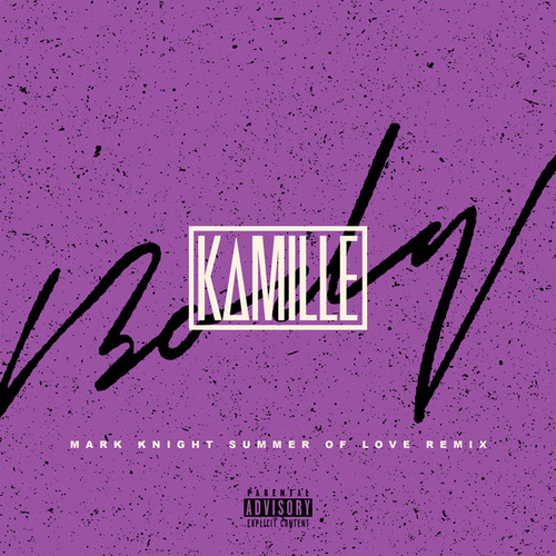 Body (Mark Knight Summer Of Love Remix) von Kamille
