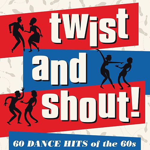 Twist and Shout von Various Artists