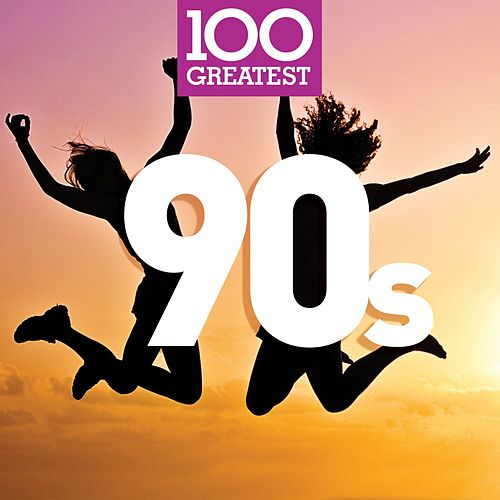 100 Greatest 90s by Various Artists