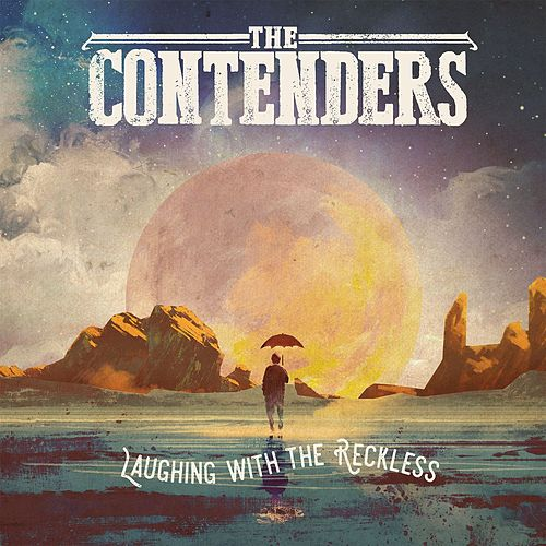 Laughing with the Reckless by Contenders