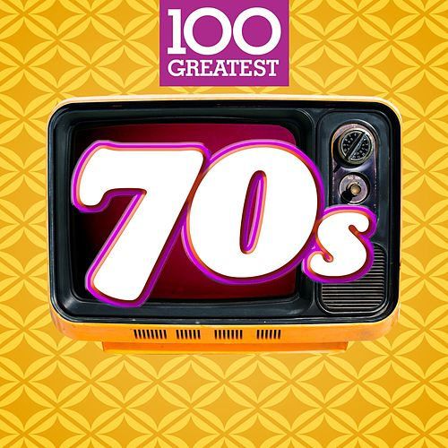 100 Greatest 70s by Various Artists