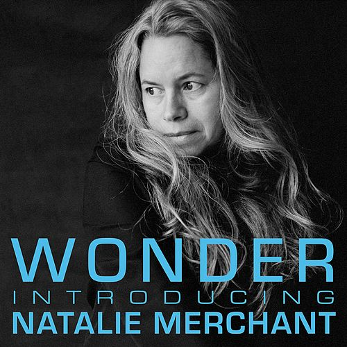 Wonder: Introducing Natalie Merchant de Natalie Merchant