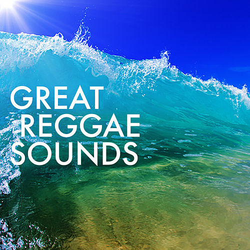 Great Reggae Sounds by Various Artists