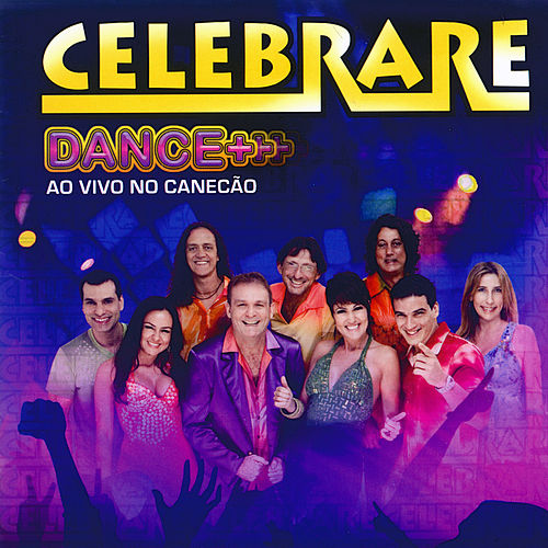 Dance + Ao vivo no Canecão de Celebrare
