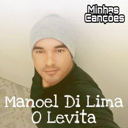 Minhas Canções by Manoel Di Lima O Levita