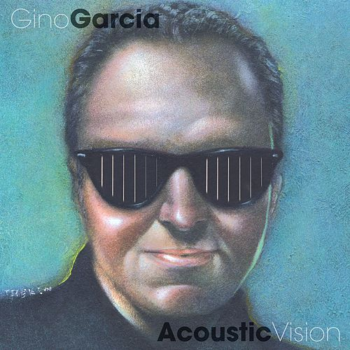 Acoustic Vision de Gino Garcia