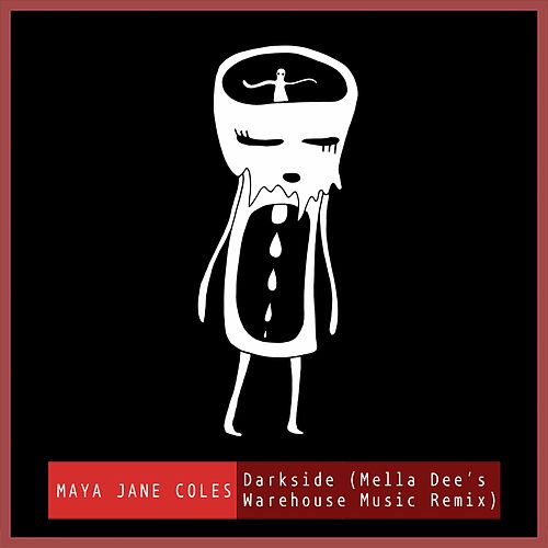 Darkside (feat. Chelou) (Mella Dee's Warehouse Music Remix) de Maya Jane Coles