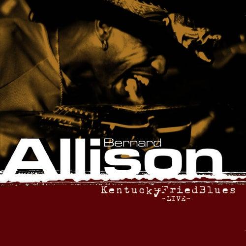 Kentucky Fried Blues Live by Bernard Allison