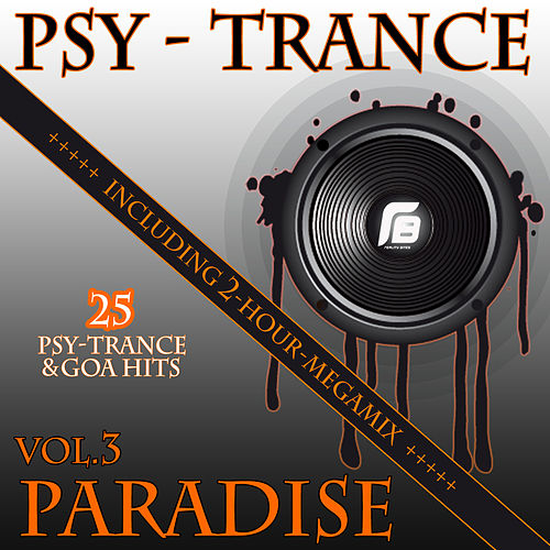 Psy-Trance Paradise Vol. 3 (Including 2-Hour-Megamix) de Various Artists