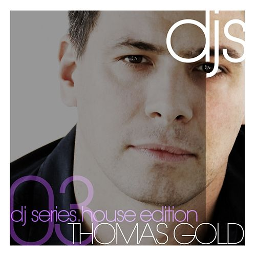 DJ Series presents: Thomas Gold - House Edition von Various Artists
