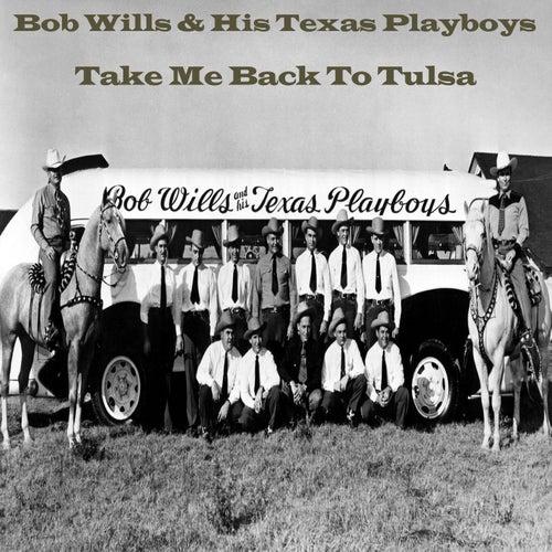 Take Me Back To Tulsa by Bob Wills & His Texas Playboys