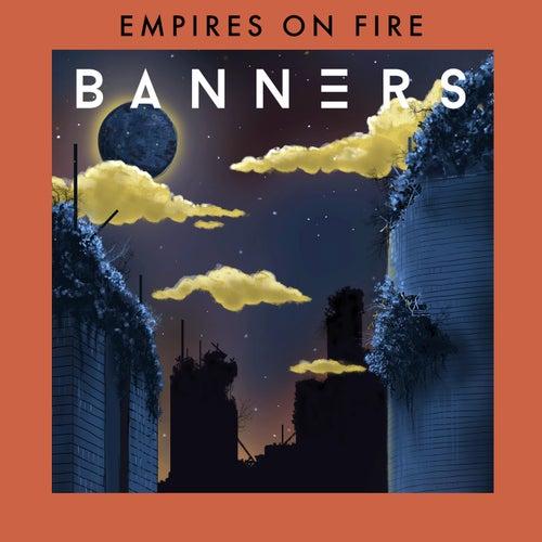 Empires On Fire von BANNERS