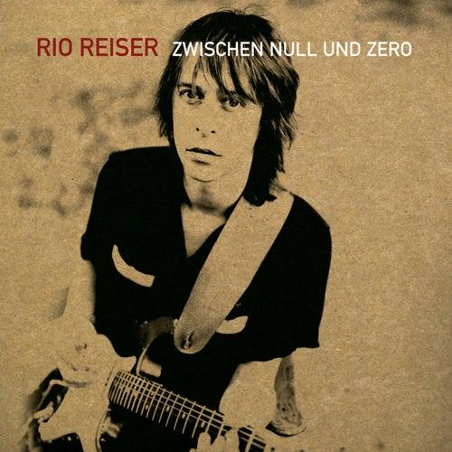 Zwischen Null und Zero von Rio Reiser