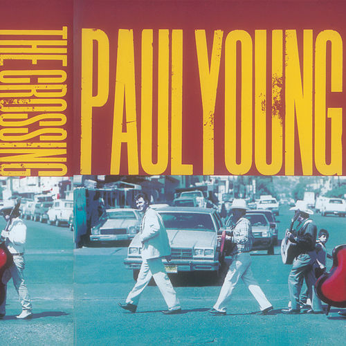 THE CROSSING by Paul Young