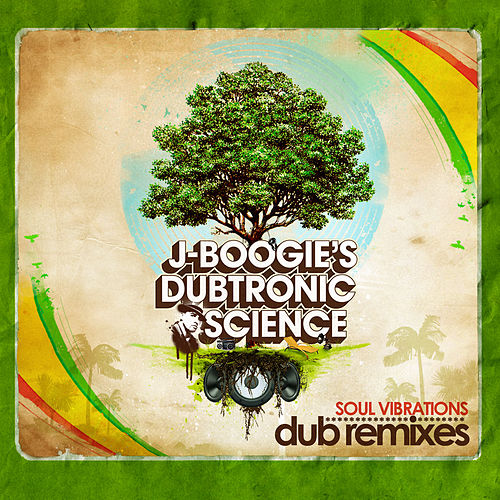 Soul Vibrations Dub Remixes by J Boogie's Dubtronic Science