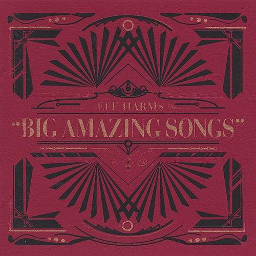 Jeff Harms' Big Amazing Songs de Jeff Harms