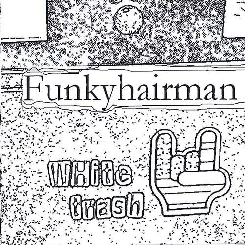 White Trash by Funkyhairman