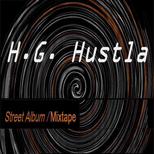 Street Album Mixtape by H.G. Hustla