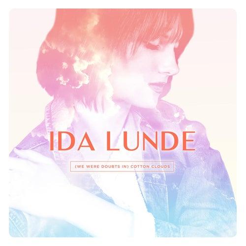 (We Were Doubts In) Cotton Clouds von Ida Lunde