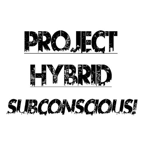 Subconscious! by Project Hybrid