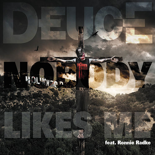 Nobody Likes Me by Deuce