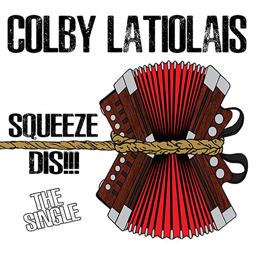 Squeeze Dis de Colby Latiolais