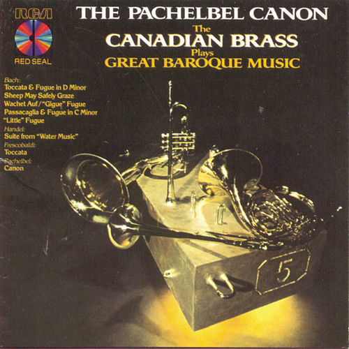 The Pachelbel Canon - The Canadian Brass Plays Great Baroque Music de Canadian Brass