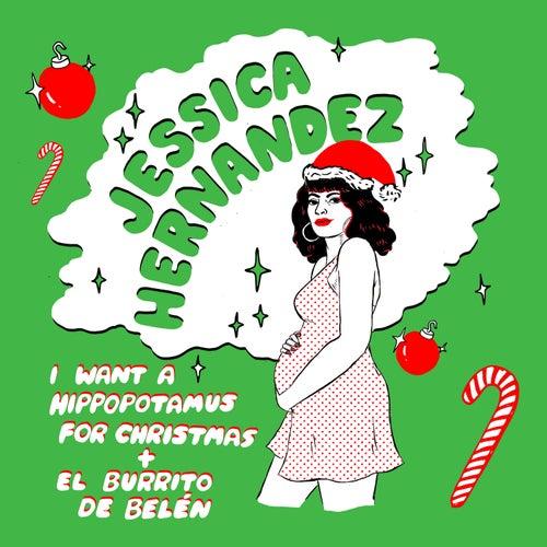 I Want a Hippopotamus for Christmas / El Burrito De Belén de Jessica Hernandez and the Deltas