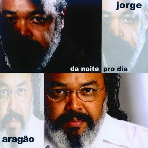 Da noite pro dia de Jorge Aragão