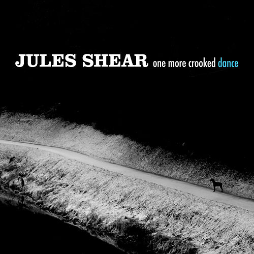 One More Crooked Dance by Jules Shear