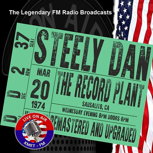 Legendary FM Broadcasts - The Record Plant, Sausalito CA  20th March 1974 by Steely Dan