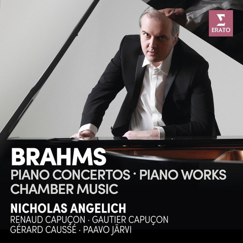 Brahms: Piano Concertos, Piano Works & Chamber Music de Nicholas Angelich