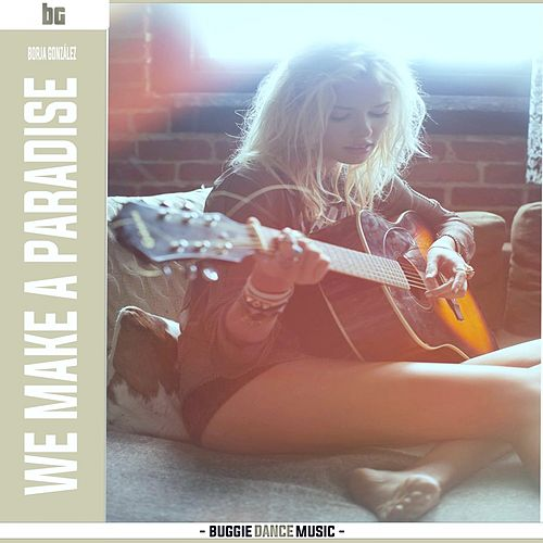 We Make A Paradise by B.G.