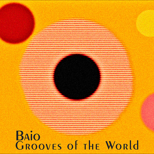 Grooves of the World by Baio