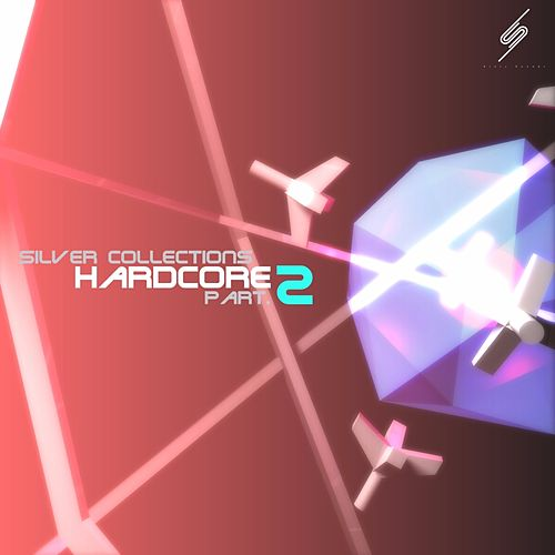 Silver Collections: Hardcore, Pt. 2 - EP by Various Artists