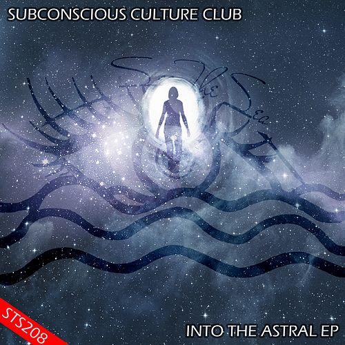 Into The Astral - Single by Subconscious Culture Club