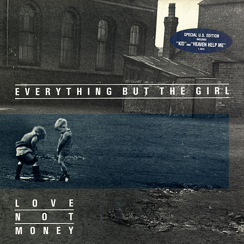 Love Not Money (U.S. Version) by Everything But the Girl