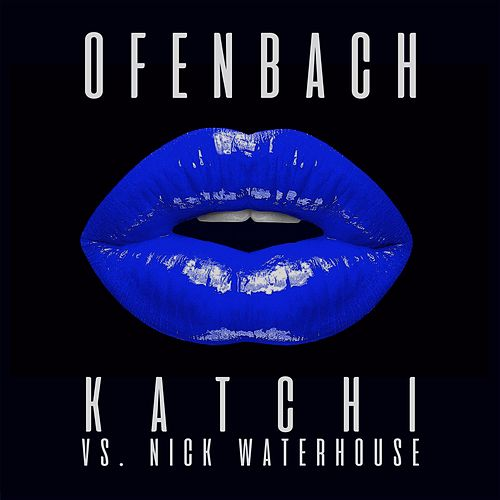 Katchi (Ofenbach vs. Nick Waterhouse) (Remix EP) de Nick Waterhouse