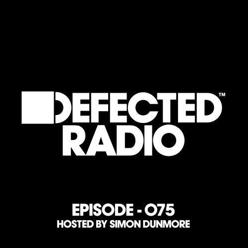 Defected Radio Episode 075 (hosted by Simon Dunmore) von Defected Radio