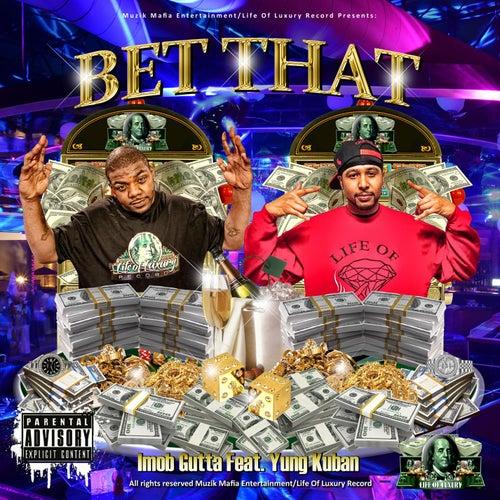Bet That (feat. Yung Kuban) [Remix] de Imob Gutta