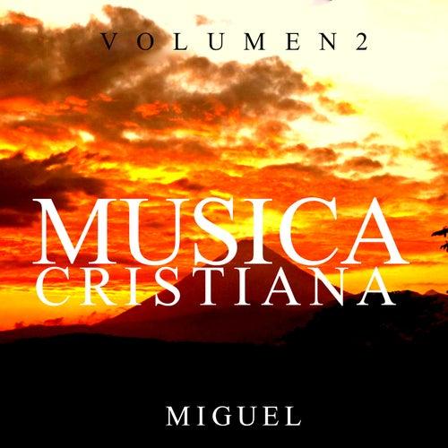 Musica Cristiana (Vol. 2) de Miguel
