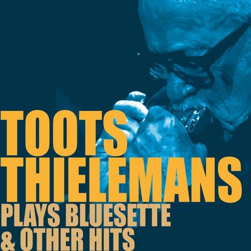 Bluesette & Other Hits von Toots Thielemans