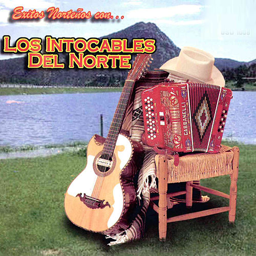 Exitos Nortenos by Los Intocables Del Norte