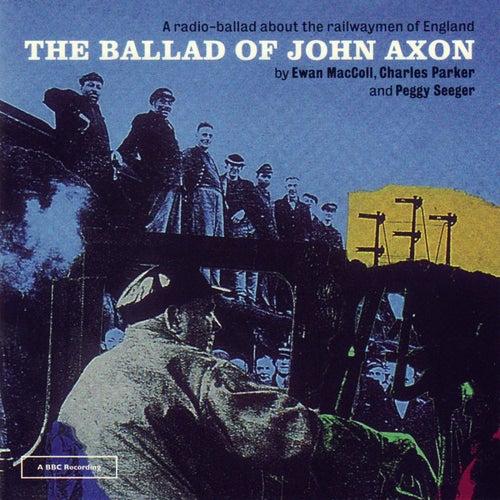 The Ballad Of John Axon by Ewan MacColl
