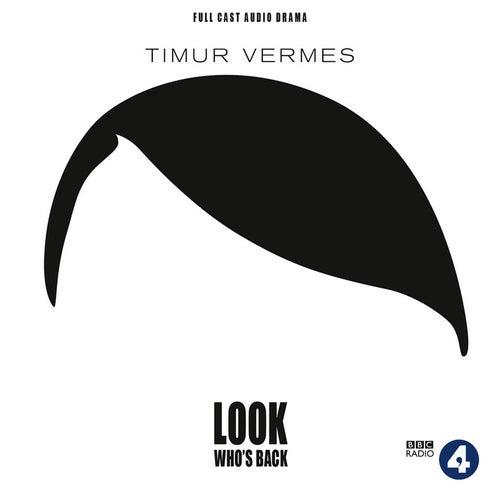 Look Who's Back (Audiodrama) von Timur Vermes