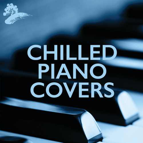 Chilled Piano Covers di Various Artists