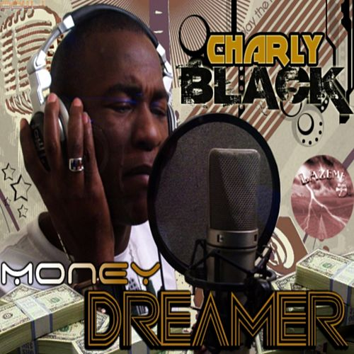 Money Dreamer-Single by Charly Black