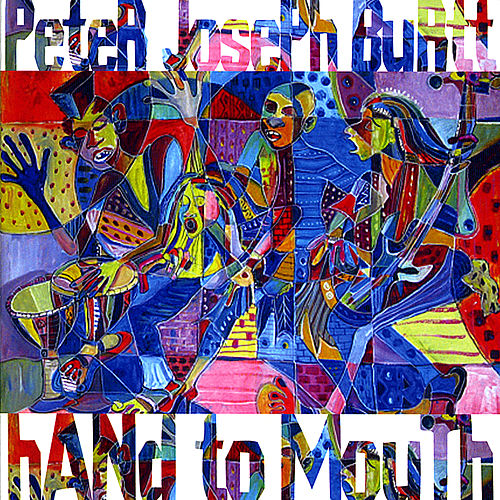 Hand to Mouth van Peter Joseph Burtt